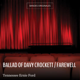 Ballad of Davy Crockett / Farewell