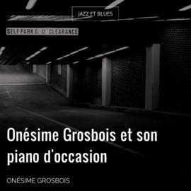 Onésime Grosbois et son piano d'occasion