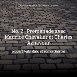 No. 2 : Promenade avec Maurice Chevalier et Charles Aznavour