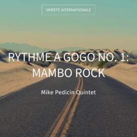 Rythme a Gogo No. 1: Mambo Rock