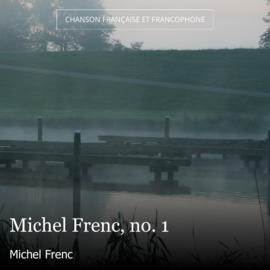 Michel Frenc, no. 1
