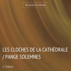 Les cloches de la cathédrale / Pange Solemnes