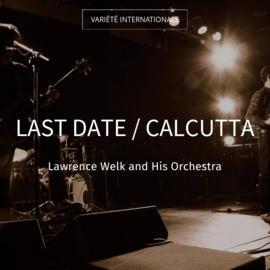 Last Date / Calcutta