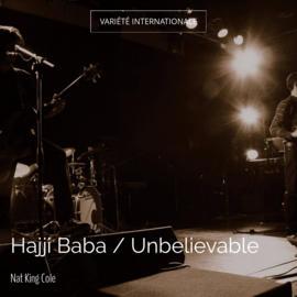 Hajji Baba / Unbelievable