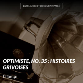 Optimiste, no. 35 : Histoires grivoises