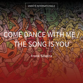 Come Dance with Me / The Song Is You