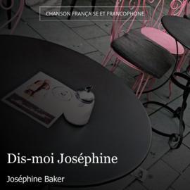 Dis-moi Joséphine