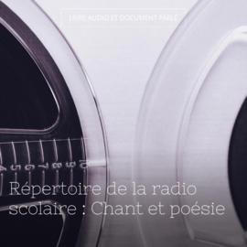 Répertoire de la radio scolaire : Chant et poésie
