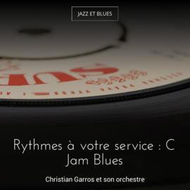 Rythmes à votre service : C Jam Blues