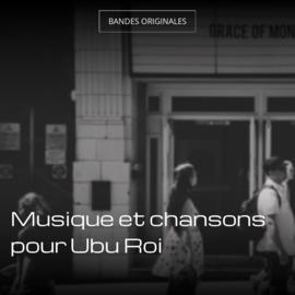 Musique et chansons pour Ubu Roi