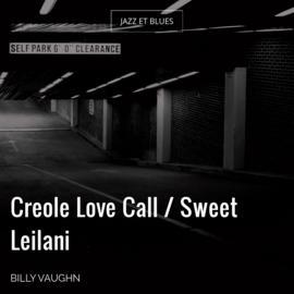 Creole Love Call / Sweet Leilani