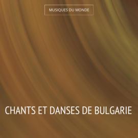 Chants et danses de Bulgarie