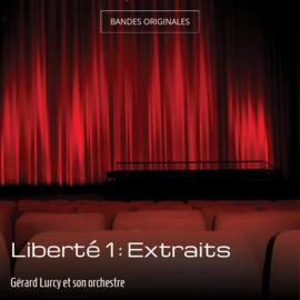 Liberté 1 : Extraits