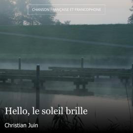 Hello, le soleil brille