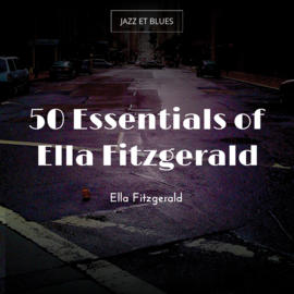 50 Essentials of Ella Fitzgerald