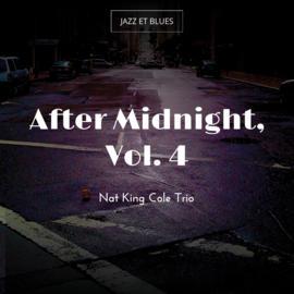 After Midnight, Vol. 4