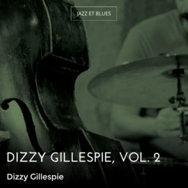Dizzy Gillespie, Vol. 2