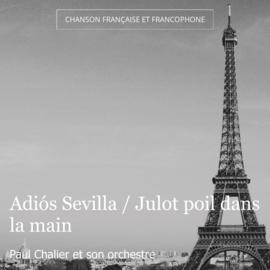 Adiós Sevilla / Julot poil dans la main