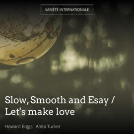 Slow, Smooth and Esay / Let's make love