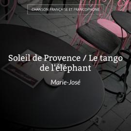 Soleil de Provence / Le tango de l'éléphant