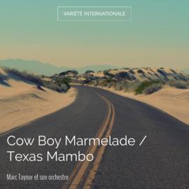 Cow Boy Marmelade / Texas Mambo