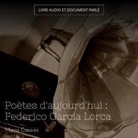 Poètes d'aujourd'hui : Federico García Lorca