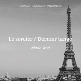 Le sorcier / Dernier tango