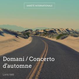 Domani / Concerto d'automne