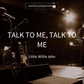 Talk to Me, Talk to Me