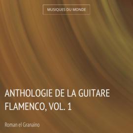Anthologie de la guitare flamenco, vol. 1