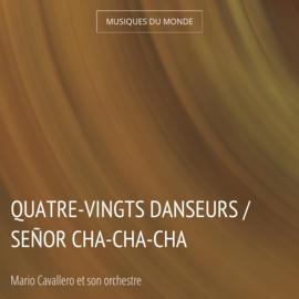 Quatre-vingts danseurs / Señor Cha-Cha-Cha