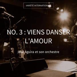 No. 3 : Viens danser l'amour
