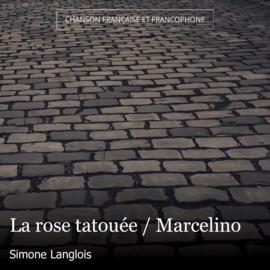 La rose tatouée / Marcelino