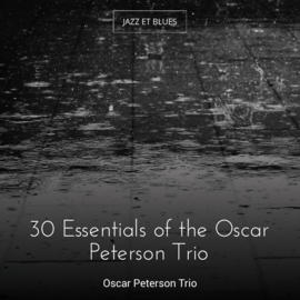 30 Essentials of the Oscar Peterson Trio