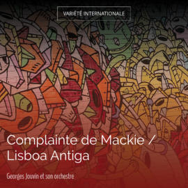 Complainte de Mackie / Lisboa Antiga