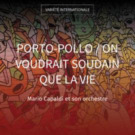 Porto-Pollo / On voudrait soudain que la vie