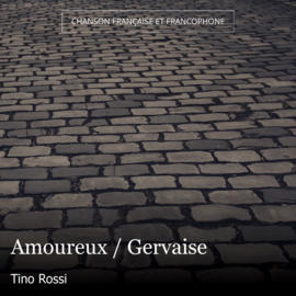 Amoureux / Gervaise