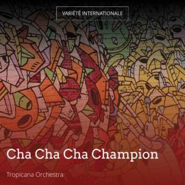 Cha Cha Cha Champion