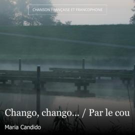 Chango, chango... / Par le cou