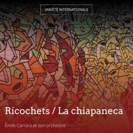 Ricochets / La chiapaneca