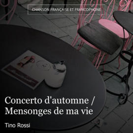 Concerto d'automne / Mensonges de ma vie