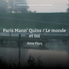 Paris Mann' Quins / Le monde et toi