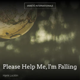 Please Help Me, I'm Falling