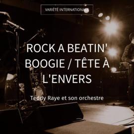 Rock a Beatin' Boogie / Tête à l'envers