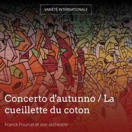 Concerto d'autunno / La cueillette du coton