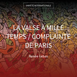 La valse à mille temps / Complainte de Paris