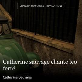 Catherine sauvage chante léo ferré