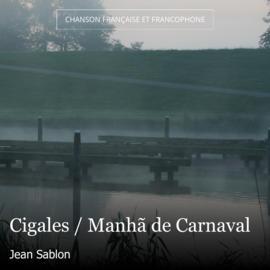 Cigales / Manhã de Carnaval