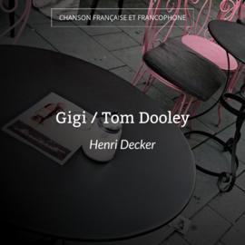 Gigi / Tom Dooley