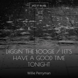 Diggin' the Boogie / Let's Have a Good Time Tonight